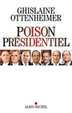 Ghislaine Ottenheimer - Poison présidentiel.