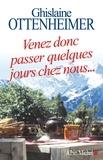 Ghislaine Ottenheimer - Venez donc passer quelques jours chez nous....