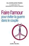 Ghislaine Paris - Faire l'amour - Pour éviter la guerre dans le couple.