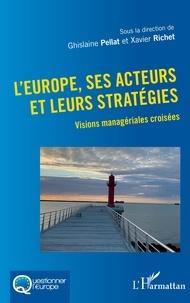 Ghislaine Pellat et Xavier Richet - L'Europe, ses acteurs et leurs stratégies - Visions managériales croisées.