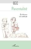 Ghislaine Pelletier et Stéphane Rullac - Parentalité - Du discours à la méthode.