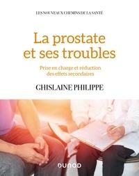 Ghislaine Philippe - La prostate et ses troubles - Prise en charge et réduction des effets secondaires.