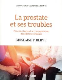 Ghislaine Philippe - La prostate et ses troubles - Prise en charge et accompagnement des effets secondaires.