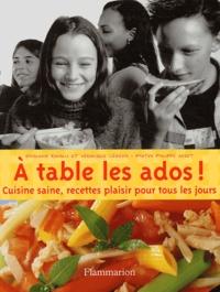 Ghislaine Ramalli et Véronique Liégeois - A table les ados ! - Cuisine saine, recettes plaisir pour tous les jours.