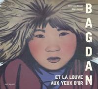 Ghislaine Roman et Régis Lejonc - Bagdan et la louve aux yeux d'or - 6 à 9 ans.