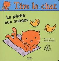 Ghislaine Roman et Vincent Bourgeau - La pêche aux nuages.