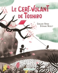 Ghislaine Roman - Le cerf-volant de Toshiro.