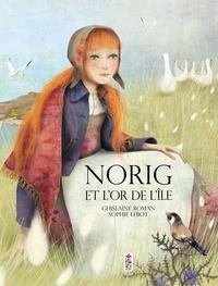 Ghislaine Roman et Sophie Lebot - Norig et l'or de l'île.