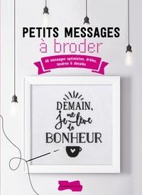 Histoiresdenlire.be Petits messages à broder - 40 messages optimistes, drôles, tendres & décalés Image