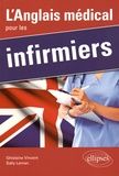 Ghislaine Vincent et Sally Leman - L'Anglais médical pour les infirmiers.