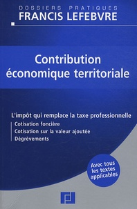 Contribution économique territoriale- L'impôt qui remplace la taxe professionnelle - Ghislaine Werbrouck pdf epub