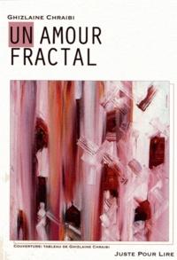 Ghizlaine Chraibi - Un amour fractal.