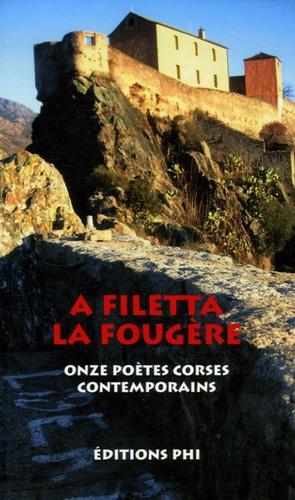 Ghjacumu Biancarelli et Lucia Santucci - La Fougère - Onze poètes corses contemporains, édition bilingue français-corse.