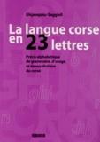 Ghjaseppiu Gaggioli - La langue corse en 23 lettres.