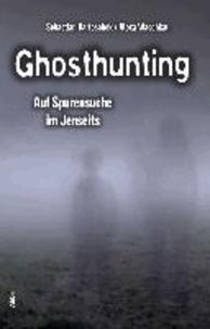 Ghosthunting - Auf Spurensuche im Jenseits.