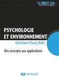 Ghozlane Fleury-Bahi - Psychologie et environnement - Des concepts aux applications.