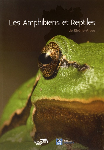 GHRA et  LPO Rhône-Alpes - Les amphibiens et reptiles de Rhône-Alpes.