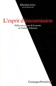 Ghyslain Lévy - L'esprit d'insoumission - Réflexions autour de la pensée de Nathalie Zaltzman.