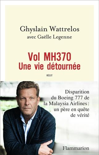 Vol MH370. Une vie détournée