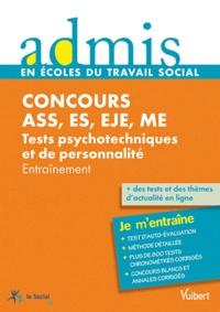 Ghyslaine Benoist et Sonia Deschamps - Concours ASS, ES, EJE, ME Tests psychotechniques et de personnalité - Entraînement.