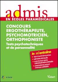 Ghyslaine Benoist et Sonia Deschamps - Concours orthophoniste, ergothérapeute, psychomotricien - Tests psychotechniques et de personnalité.