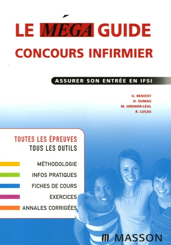 Ghyslaine Benoist et Martine Grenier Léal - Le méga guide concours infirmier - Assurer son entrée en IFSI.