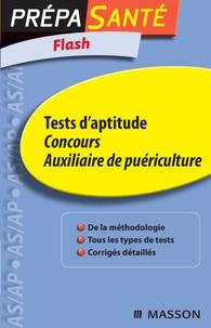 Ghyslaine Benoist - Tests d'aptitude Concours Auxiliaire de puériculture.