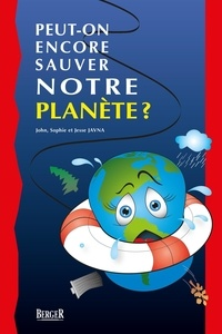Ghyslaine de Cotret et Catherine Gauthier - Peut-on encore sauver notre planète?.