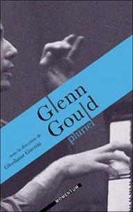 Ghyslaine Guertin et Yannick Nézet-Séguin - Glenn Gould pluriel.