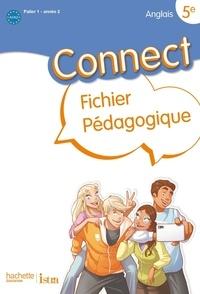 Ghyslaine Lasbleiz et Françoise Mallet - Anglais 5e Connect Palier 1 Année 2 - Fichier pédagogique.