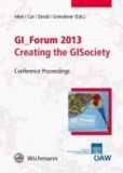 GI-Forum 2013, Creating the GISociety - Conference Proceedings.