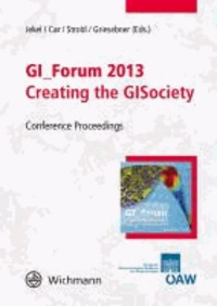 GI-Forum 2013, Creating the GISociety - Conference Proceedings.