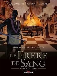 Giacometti et  Ravenne - Marcas, maître franc-maçon. Le Frère de sang - intégrale.