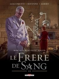 Giacometti Ravenne - Marcas, Maître Franc-maçon T05 - Le frère de sang 3/3.