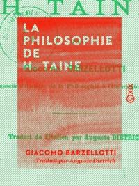 Giacomo Barzellotti et Auguste Dietrich - La Philosophie de H. Taine.