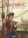 Jean Dufaux - Giacomo C - Retour à Venise - Tome 01 - Retour à Venise.