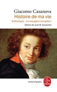 Giacomo Casanova - Giacomo Casanova, histoire de ma vie - Anthologie, Le voyageur européen.