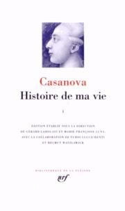 Giacomo Casanova - Histoire de ma vie - Volume 1.