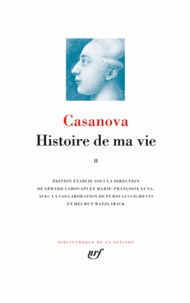 Giacomo Casanova - Histoire de ma vie - Tome 2.