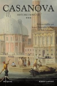 Giacomo Casanova - Histoire de ma vie - Tome 3.