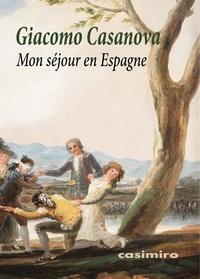 Giacomo Casanova - Mon séjour en Espagne - 1768.