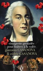 Giacomo Casanova et Cédric Casanova - Vinaigrette grenadée pour huîtres à la volée.