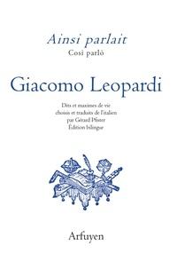 Giacomo Leopardi - Ainsi parlait Giacomo Leopardi - Dits et maximes de vie.
