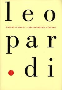Giacomo Leopardi - Correspondance générale - 1807-1837.