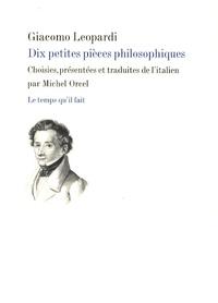 Giacomo Leopardi - Dix petites pièces philosophiques - Operette morali.