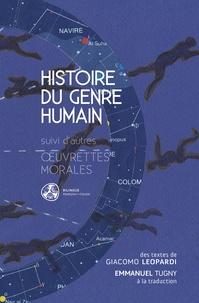Giacomo Leopardi - Histoire du genre humain - suivi d'autres  uvrettes morales.