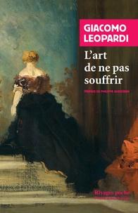 Giacomo Leopardi - L'art de ne pas souffrir - Choix de lettres (1817-1837).
