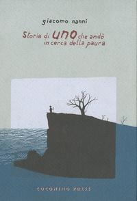 Giacomo Nanni - Storia Di Uno Che Andò In Ricerca Della Paura.