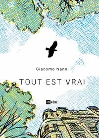 Giacomo Nanni - Tout est vrai.
