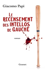Giacomo Papi - Le recensement des intellos de gauche.